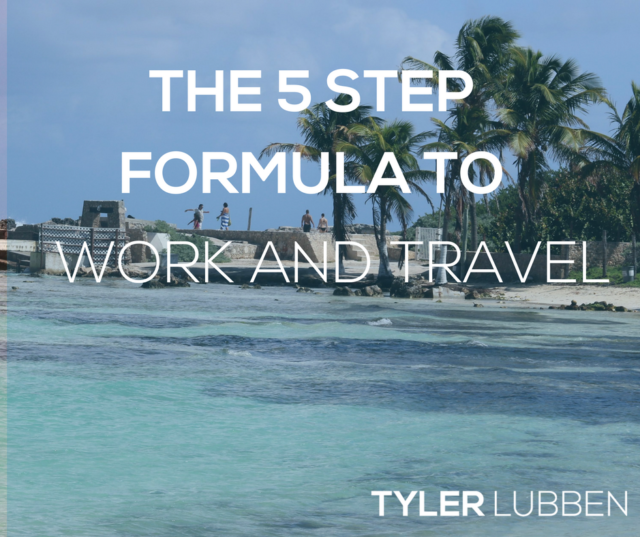 The 5 Steps Formula to Work and Travel